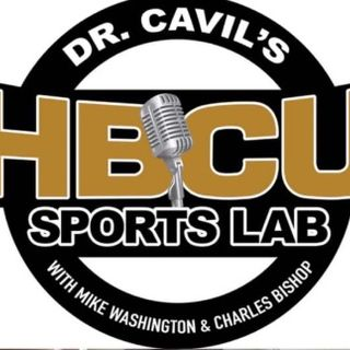 Episode 66 - Dr. Cavil's 'INSIDE THE HBCU SPORTS LAB'