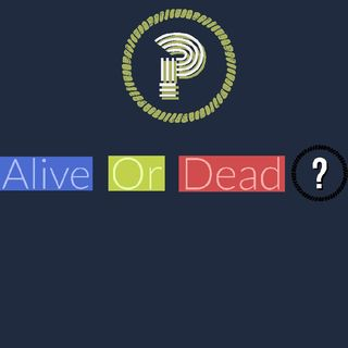 Episode 3 - Alive Or Dead? 31/7/19