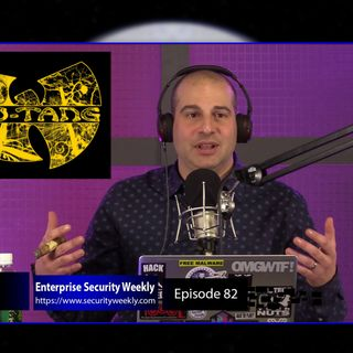Once Upon A Time In Shaolin - Enterprise Security Weekly #82