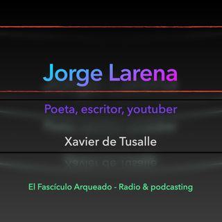 Entrevista a Jorge Larena, poeta, escritor, youtuber