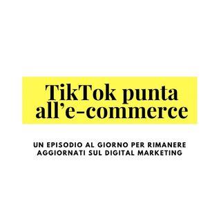 TikTok si apre all'e-commerce con i link di affiliazione