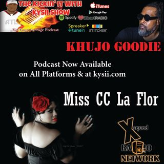 The Kickin' It With Kysii Show - Kickin' It With Khujo of The Goodie Mob and Miss CC LaFlor