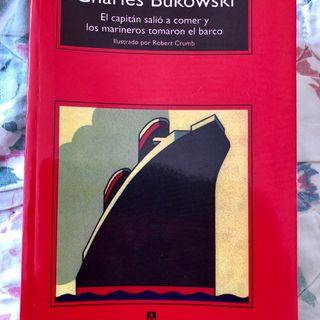 Los libros del Huato - El capitán salió a comer y los marineros tomaron el barco de Charles Bukowski
