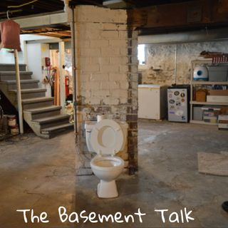 The Basement Talk :4/7 - The Basement Talk