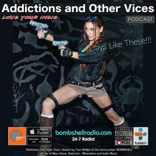 Addictions and Other Vices 661 - Days Like These!!!