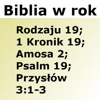 019 - Rodzaju 19, 1 Kronik 19, Amosa 2, Psalm 19, Przysłów 3:1-3