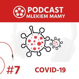 Podcast Mlekiem Mamy #7 - COVID-19: Strata dziecka lub okołoporodowa nie tylko w dobie pandemii.
