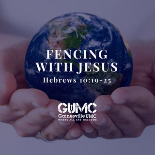 Fencing With Jesus - Rev. Sean Gundry - 10-8-17