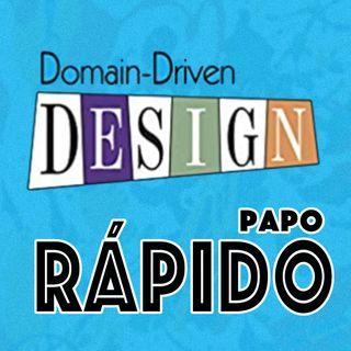 Papo rápido sobre DDD | Domain-Driven Design