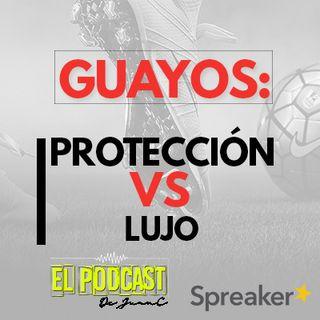 Guayos:  Protección Vs Lujo