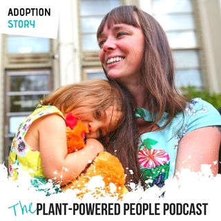 Ep. 43 - Adoption—Is It A Good Choice for You?
