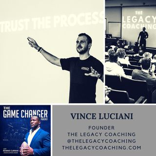 What is your Legacy? With Vince Luciani of The Legacy Coaching