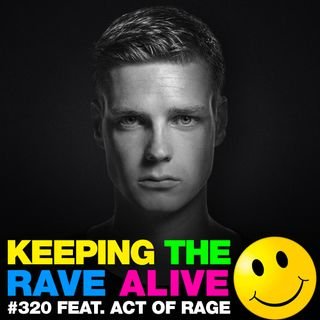 Episode 320: feat. Act Of Rage!