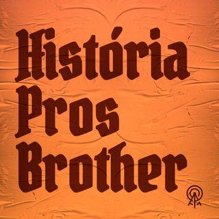 O primeiro HISTÓRIA PROS BROTHER