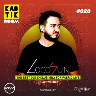 LOCO SUN - KAOTIK ROOM EP. 020