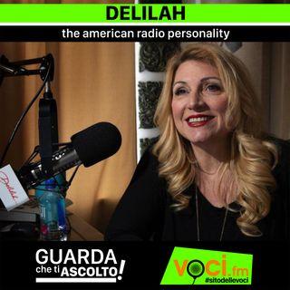 """Clicca PLAY per GUARDA CHE TI ASCOLTO - """"DELILAH - the american radio personality"""""""