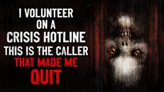 """I volunteer on a crisis hotline. This is the caller that made me quit"" Creepypasta"