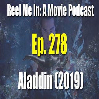 Ep. 278: Aladdin (2019)