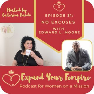 No Excuses with Edward L. Moore