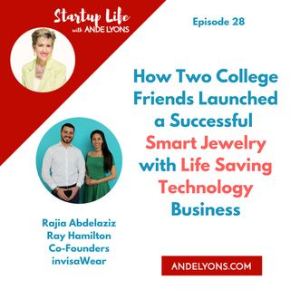 How Two College Friends Launched a Successful Smart Jewelry with Life Saving Technology Business