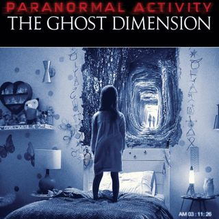 283: Paranormal Activity The Ghost Dimension