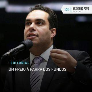 Editorial: Um freio à farra dos fundos