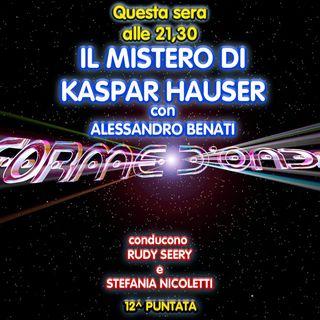 Forme d'Onda - Alessandro Benati - Il mistero di Kaspar Hauser - 12^ puntata (16/01/2020)