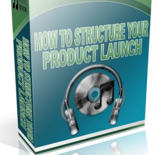 How to Structure Your Product Launch