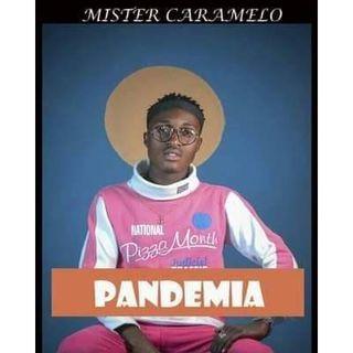 Mister Caramelo - Pandemia (BAIXAR AGORA MP3) 2020