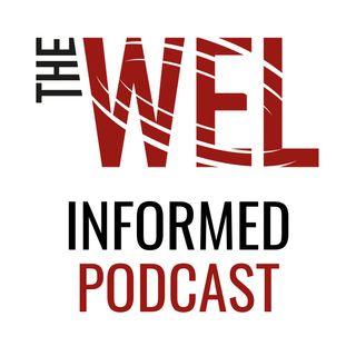 The WEL Informed Podcast