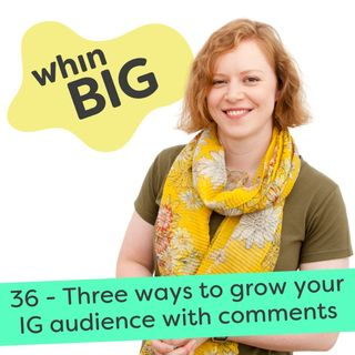 36 - Three ways to grow your Instagram audience with comments