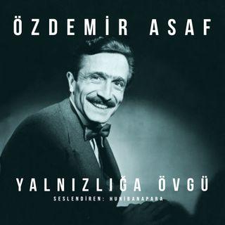 Özdemir Asaf- Yalnızlığa Övgü