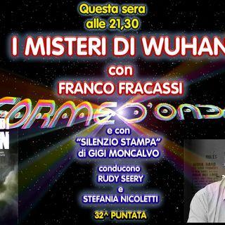 Forme d'Onda - Franco Fracassi - I misteri di Wuhan - 32^ puntata (24/06/2021)