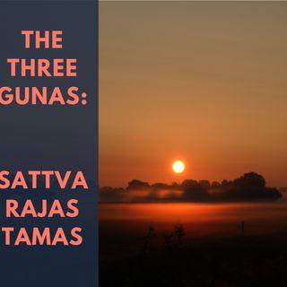 The Three Gunas - Sattva, Rajas and Tamas