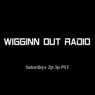 Wiggin Out Radio 7-28-18