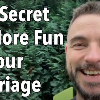 The Secret to More Fun in Your Marriage