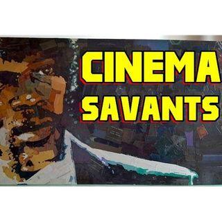 Cinema Savants - 06-13-16