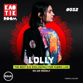 LOLLY - KAOTIK ROOM EP. 032