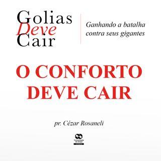 O CONFORTO DEVE CAIR // pr. Cézar Rosaneli