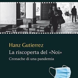 "Hanz Gutierrez  La riscoperta del ""Noi"""