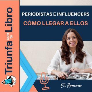 """Periodistas e influencers: cómo llegar a su puerta y """"seducirles """"con Eli Romero"""