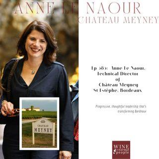 Ep 385:  Anne Le Naour of Chateau Meyney - Redefining Saint-Estèphe of Bordeaux