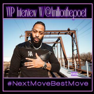 """Next Move Best Move"" Ep.99 W/ @AmillionThePoet"