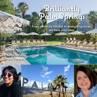 Stay Authentic in Palm Springs - Kimberli Munkres and Karina Castaneda on Big Blend Radio