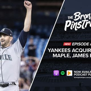 286: Yankees Acquire The Big Maple, James Paxton - The Bronx Pinstripes Show