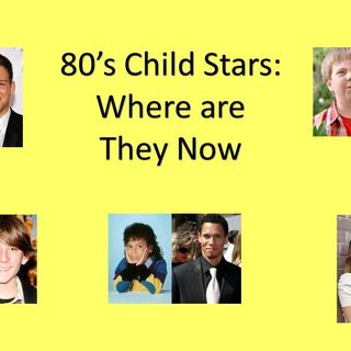 Children Actors from the 80's:Where are they now?
