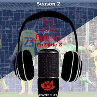 1875 Podcast - Season 2 Episode 8 - Blackburn Rovers Podcast - Tough Times Ahead