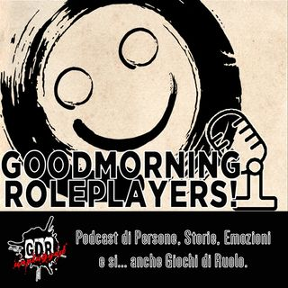 Goodmorning roleplayers - Si Riparte Con Un Grazie