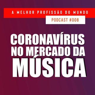 008 - CORONAVIRUS NO MERCADO DA MÚSICA