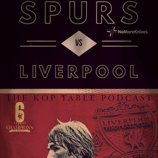 The Kop Table - Spurs (A) Preview